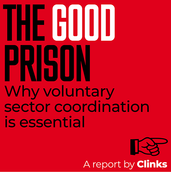 Graphic link to 'The Good Prison' report by Clinks